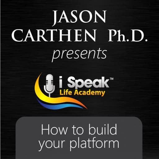 Dr. Jason Carthen: How to Build Your Platform for Success!