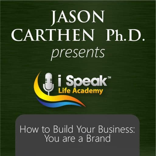 Dr. Jason Carthen:How to Build Your Business When You are the Brand.