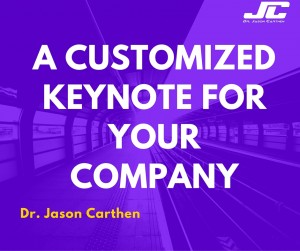 Dr. Jason carthen A Customized Keynote