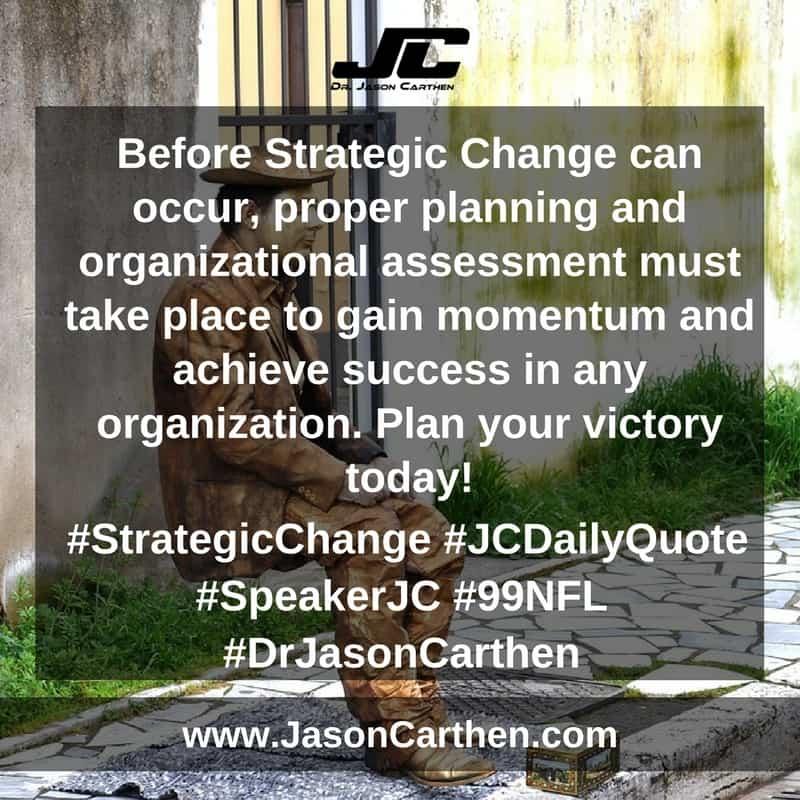 Dr. Jason Carthen: Strategic Change