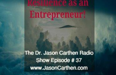 Dr. Jason Carthen: Develop Resilience as an Entrepreneur-Episode-37