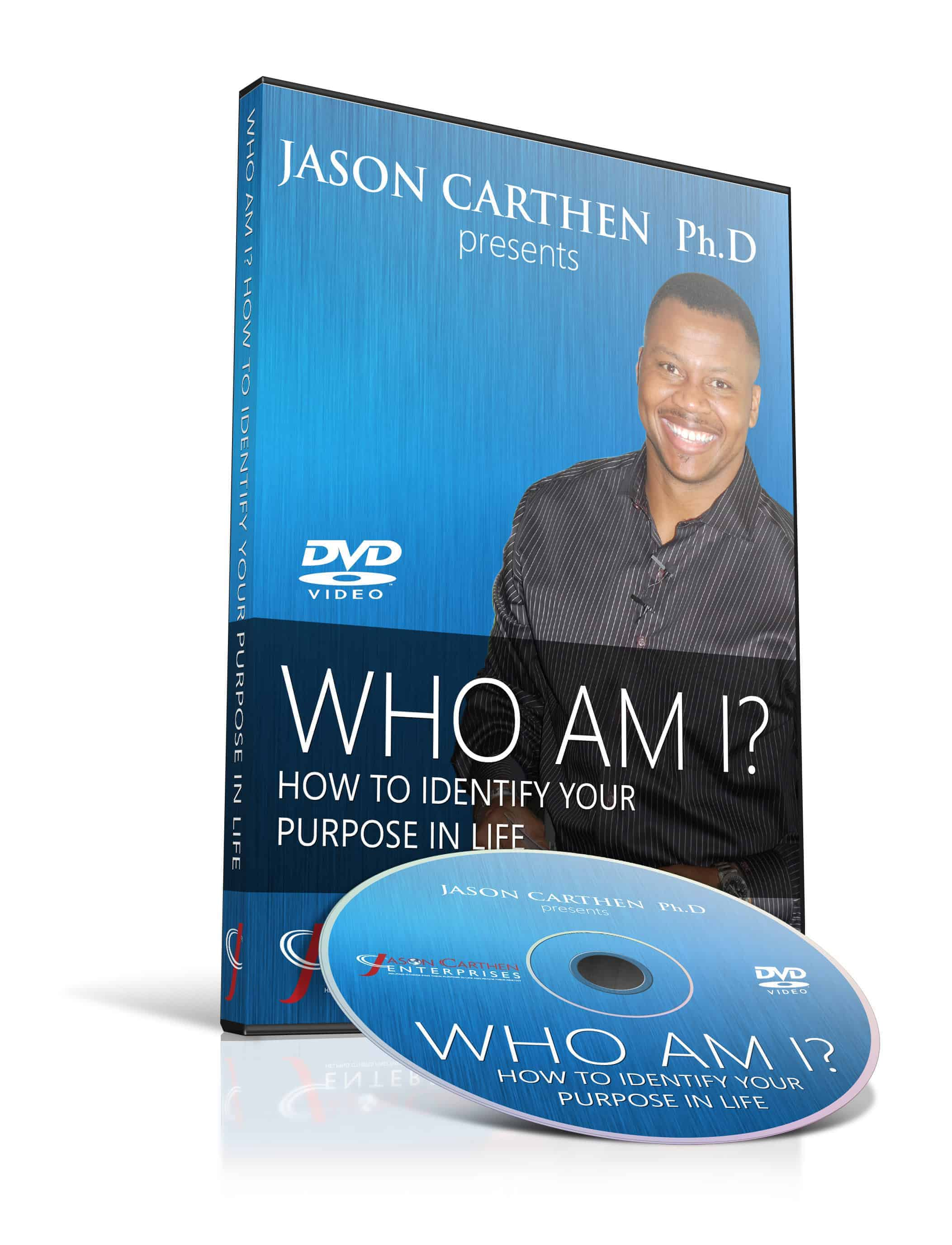 Dr. Jason Carthen: Who am I? How to identify Your Purpose in Life. DVD
