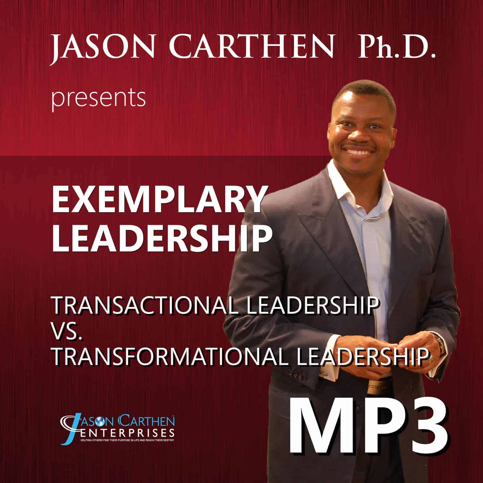 Dr. Jason Carthen: Transformational Leadership vs. Transactional