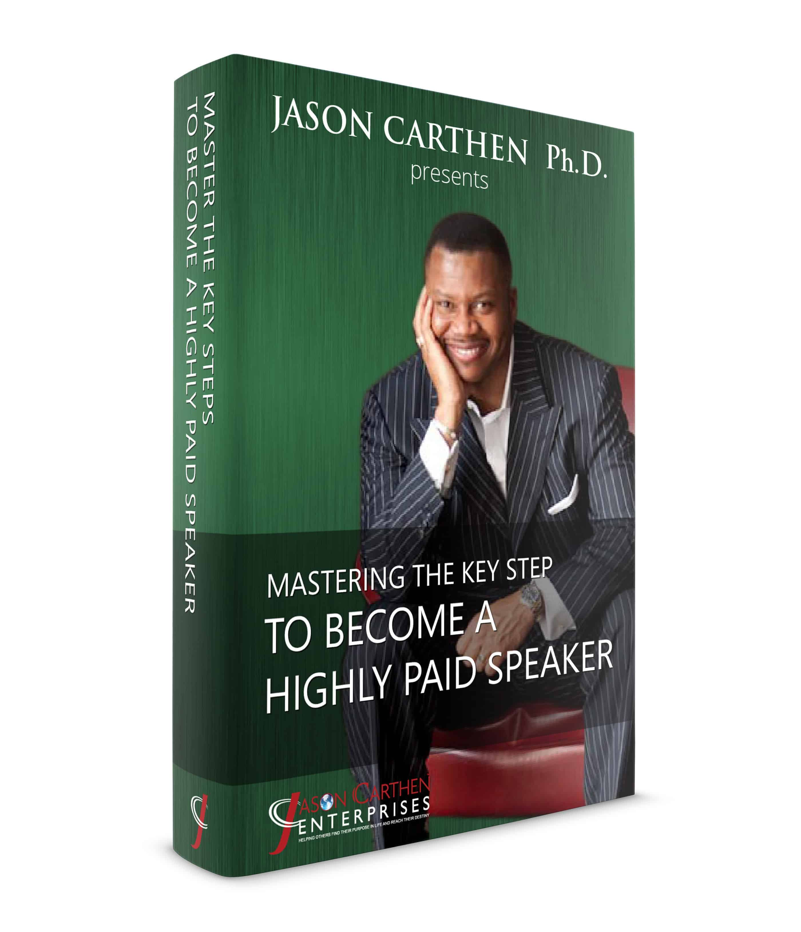 Dr. Jason Carthen: How To Become a Highly Paid Speaker e-book