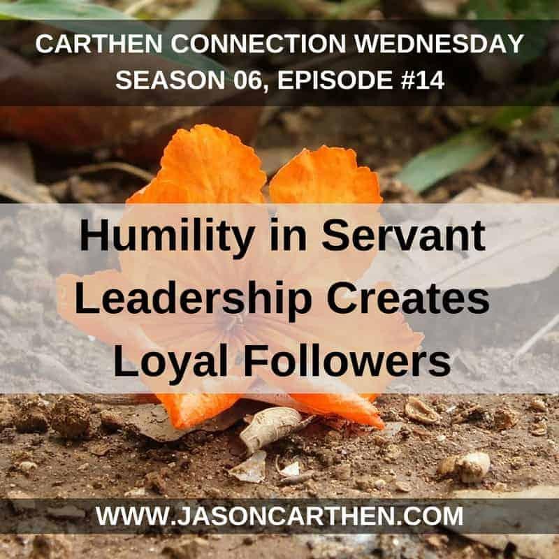 Dr. Jason Carthen: Humility in Servant Leadership Creates Loyal Followers