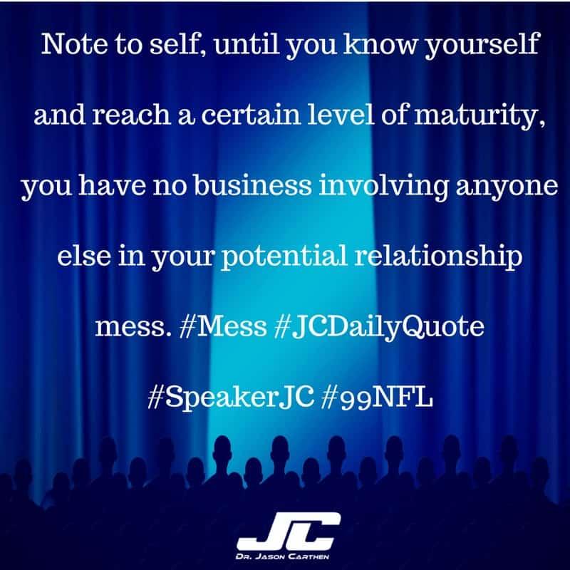 Dr. Jason Carthen: maturity
