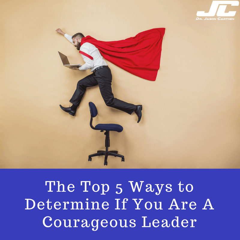 Dr. Jason Carthen: Courageous Leadership